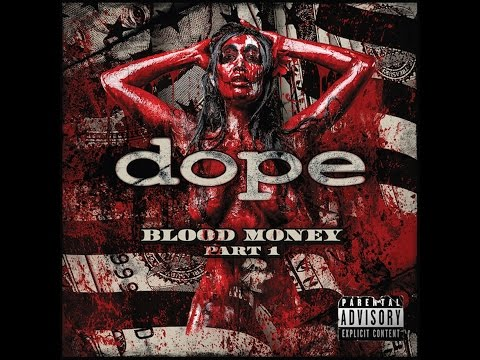 Dope - Blood Money (2016) (Full Album Part 1)