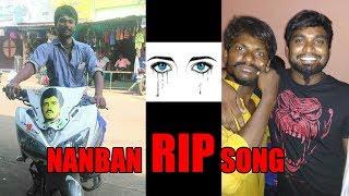 Nanban RIP Song 2018 | Chennai Gana Praba | Praba Brothers Media