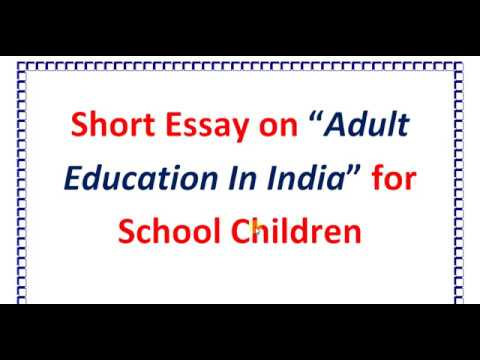 Short Essay On Adult Education In India For School Children  High  Short Essay On Adult Education In India For School Children  High School English Essays For Kids also High School Narrative Essay Examples  Example Of Proposal Essay