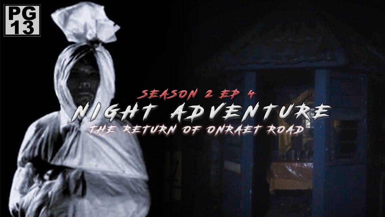 Download The Return of Onraet Road | Night Adventure Season 2 | Episode 4