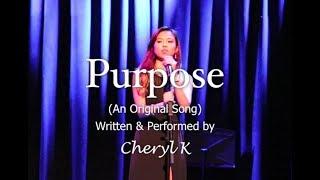 """Purpose"" (An Original Song by Cheryl K)"