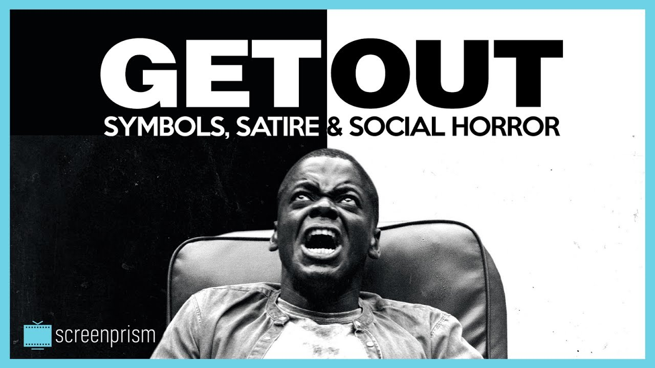 Get Out Explained Symbols Satire Social Horror Youtube