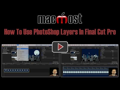 How To Use PhotoShop Layers In Final Cut Pro (MacMost #1873)
