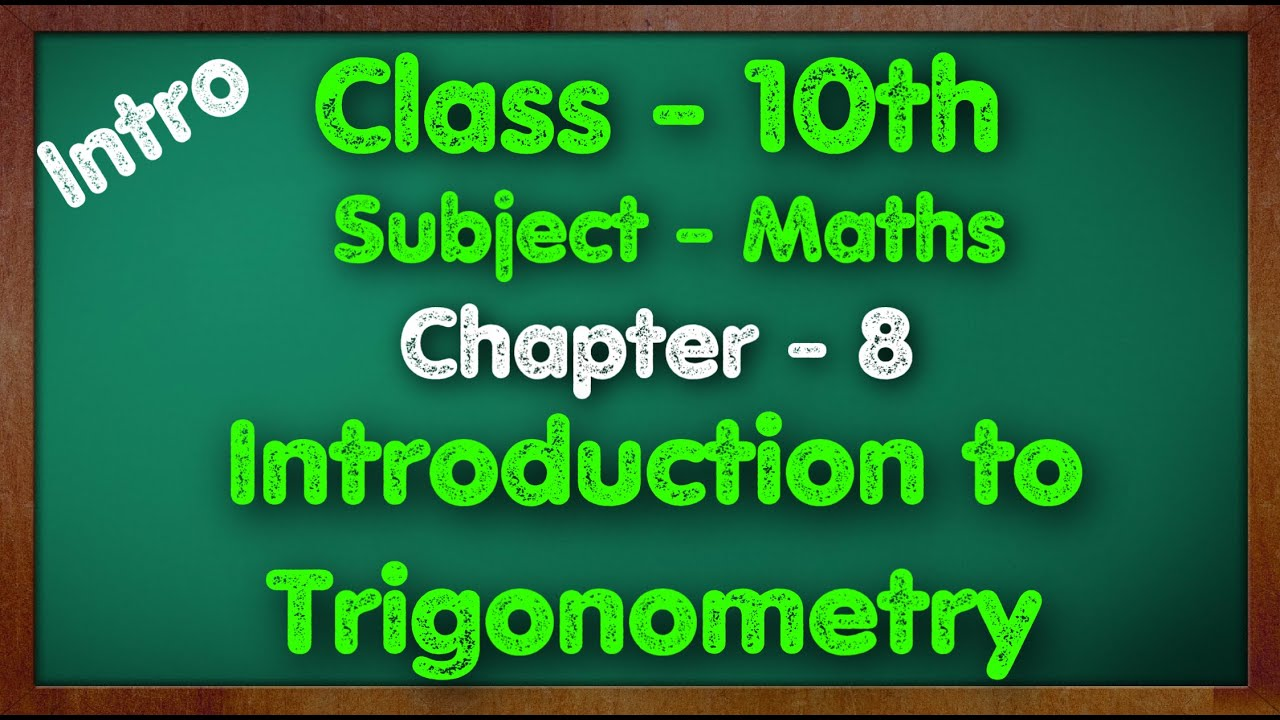 Class - 10, Chapter 8 (Introduction to Trigonometry) Maths By Green Board CBSE, NCERT, KVS