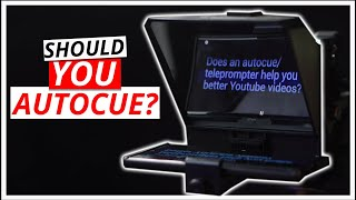 Does An Autocue/Teleprompter Help You Make Better Youtube Videos?