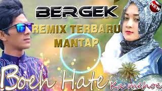 Download lagu DJ BERGEK - BOEH HATE KA MEUHO REMIX TERBARU 2018
