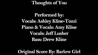 Thoughts of You -  Barlow Girl Cover