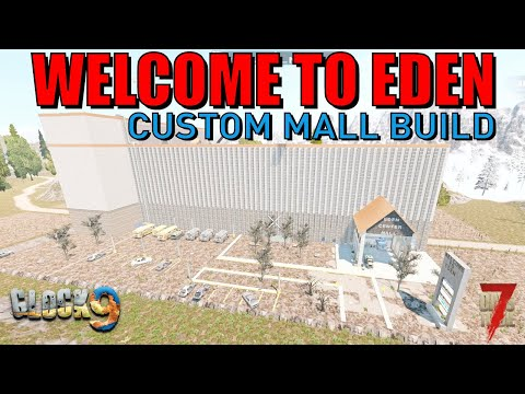 7 Days To Die - Welcome To Eden (Custom Mall Build)