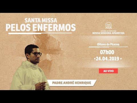 Santa Missa  pelos Enfermos - Oitava de Páscoa -  24/04/19 - 07:00 - Pe. André Henrique  - Catedral