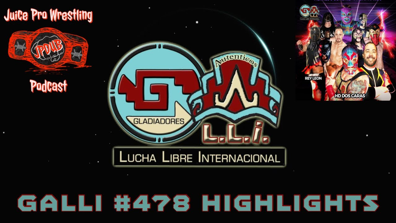 Galli Lucha #478 Highlights
