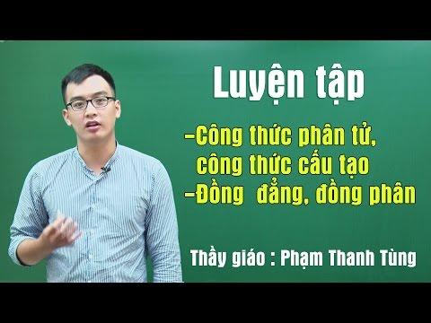Luyện Tập Công Thức Phân Tử- CTCT. Đồng đẳng- đồng Phân - Thầy Giáo Phạm Thanh Tùng