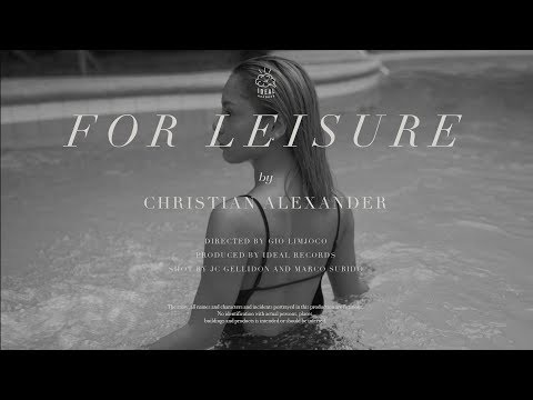 Christian Alexander - For Leisure (Official Video)