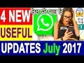 Whatsapp new updates 4 New Features (2017) || WhatsApp Latest Update
