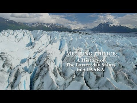 """Melting the Ice: A History of Latter-day Saints in Alaska"" Documentary"