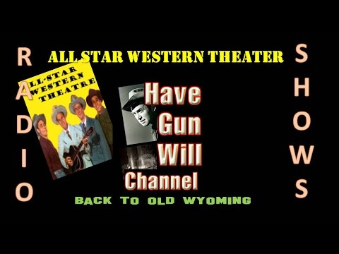 All Star Western BACK TO OLD WYOMING - Old Time Radio Western!