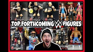 TOP 10 FORTHCOMING WWE MATTEL ACTION FIGURES!!!