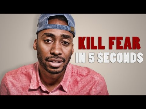 HOW TO KILL FEAR IN 5 SECONDS