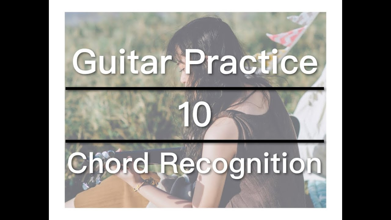 Daily Guitar Practice 10 Chord Recognition Youtube