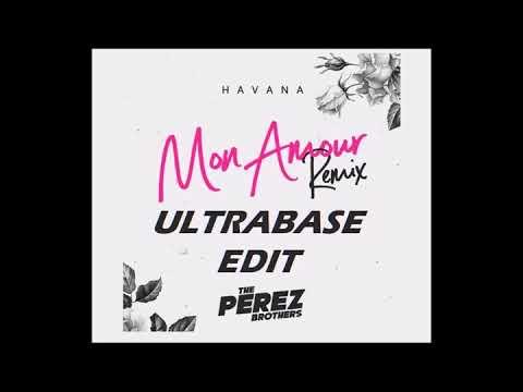 Havana - Mon Amour (UltraBase Edit ) (The Perez Brothers Remix)
