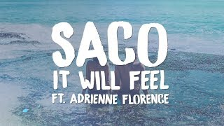 Saco - It Will Feel [Official Lyric Video] (feat. Adrienne Florence)