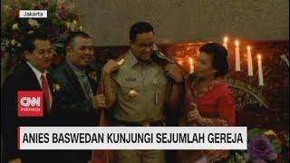 Anies Baswedan Kunjungi Sejumlah Gereja di Jakarta