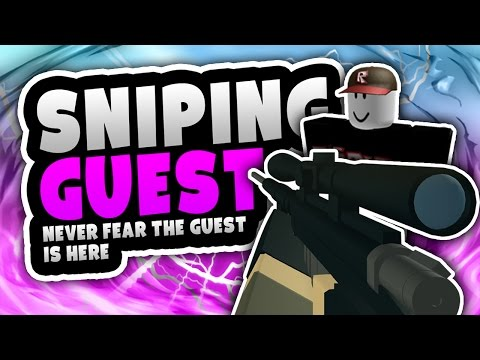 Phantom Forces - Have No Fear The Guest Is Here! | THE SNIPER GUEST