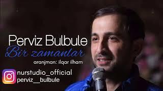 Perviz Bulbule - Bir zamanlar (2017) Studio Version