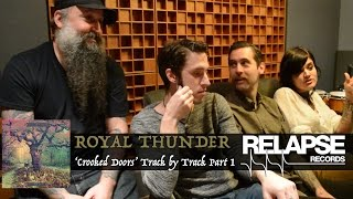 ROYAL THUNDER – 'Crooked Doors' Interactive Album Commentary – Part 1