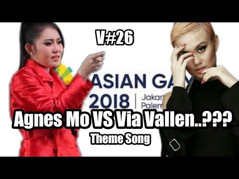 Official Asian Games 2018  Via Vallen Vs Agnes Mo Be Brave