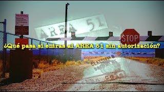 Qué pasa si entras al Área 51 sin autorización