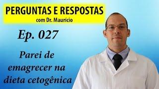 Parei de emagrecer na cetogênica - Perguntas e Respostas com Dr Mauricio ep 027