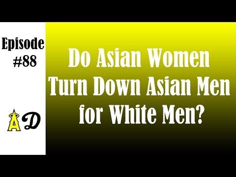 Episode 88: Do Asian Women Turn Down Asian Men for White Men? (Dennis Hong)