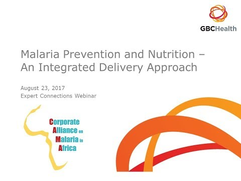 Webinar  Malaria Prevention and Nutrition   An Integrated Delivery Approach