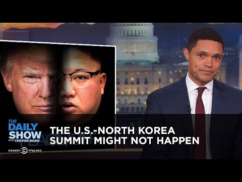 The U.S.-North Korea Summit Might Not Happen | The Daily Show thumbnail