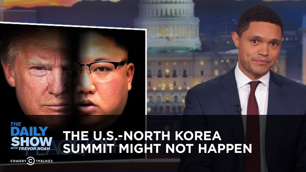 the-u-s-north-korea-summit-might-not-happen-the-daily-show
