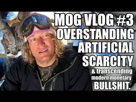 Overstanding Artificial Scarcity: MOG VLOG #3 (HD)