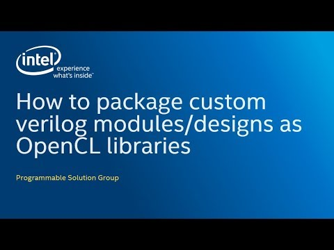 How to package custom verilog modules or designs as OpenCL libraries