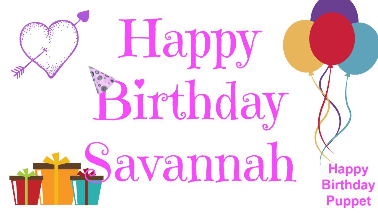 happy birthday savannah Happy Birthday Savannah   Best Happy Birthday Song Ever   YouTube happy birthday savannah