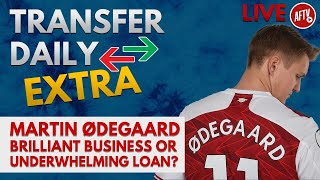 Martin Ødegaard Brilliant Business Or Underwhelming Loan? | AFTV Transfer Daily Xtra LIVE