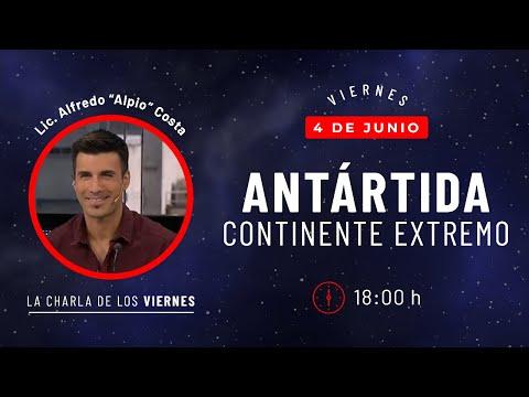 "Antártida: CONTINENTE EXTREMO - Lic. Alfredo ""Alpio"" Costa"