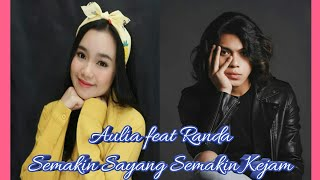 Download Randa feat Aulia - Semakin Sayang Semakin Kejam