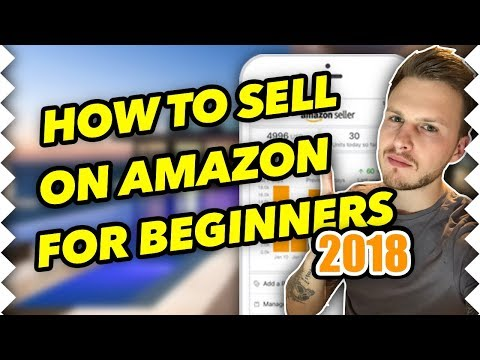 How To Sell On Amazon FBA As A Beginner In 2019 - STEP BY STEP