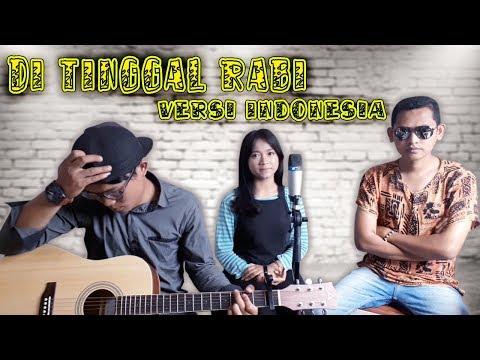 Di Tinggal Rabi Versi Terbaru Lirik Bahasa Indonesia Full Cover