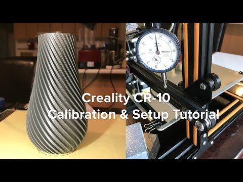 Creality CR-10 Setup & Calibration Guide for Perfect 3D Printing