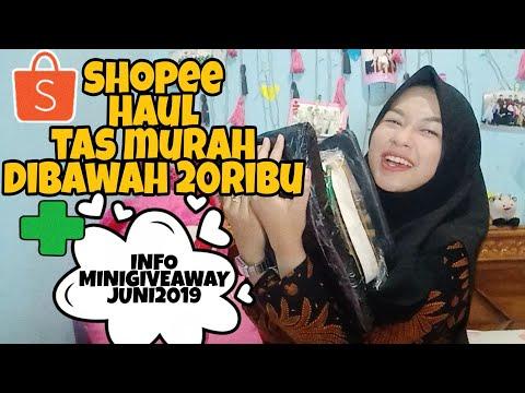 SHOPEE HAUL TAS MURAH DIBAWAH 20RIBU + INFO MINIGIVEAWAY JUNI 2019 !!!