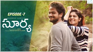 Surya Web Series || Episode - 7 || Shanmukh Jaswanth || Mounika Reddy || Infinitum Media
