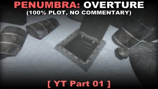 Penumbra: Overture - Part 1 | Walkthrough ( No commentary ✔ )