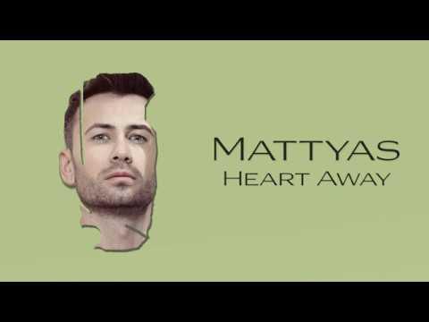 Mattyas - Heart Away (Official Single)