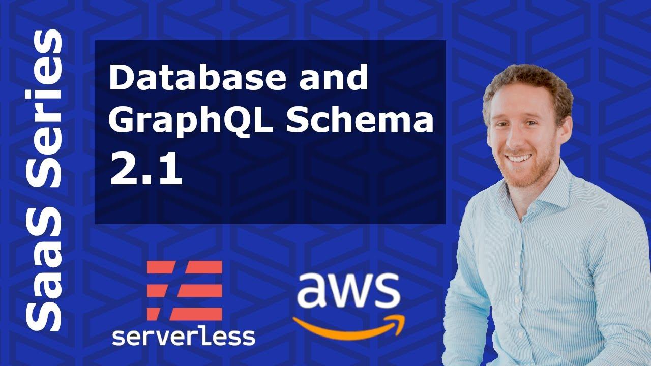 Designing Your DB Schema - GraphQL Table Design - Serverless SaaS Build Series 2.1