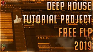 Deep House | Tutorial Template | FREE FLP + Vocals | FL Studio 12 | 2019